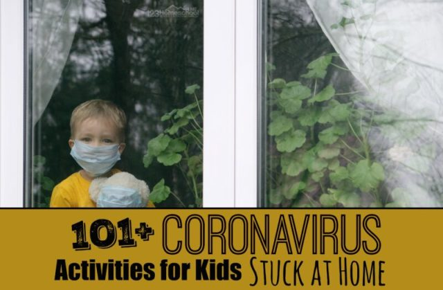 101 Fun Coronavirus Activities for Kids Stuck at home when school close, covid-19 isolation due to quarantine and limiting social spread in the us