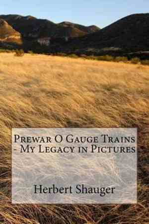 Prewar O Gauge Trains - My Legacy in Pictures