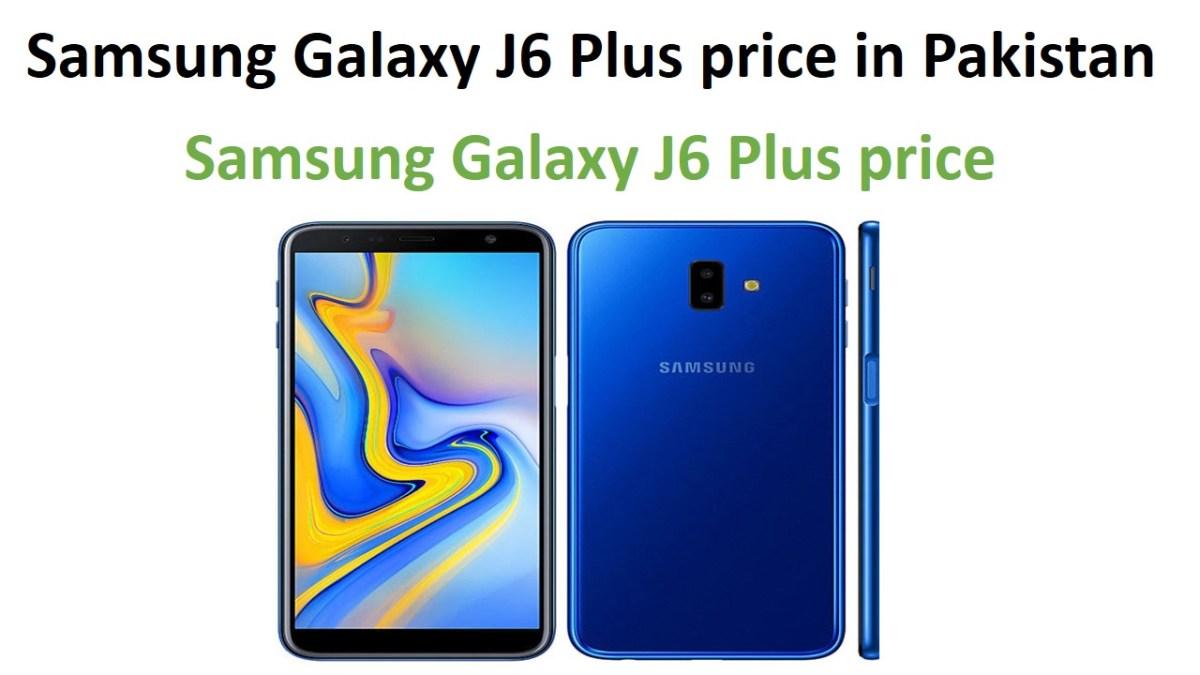 Samsung Galaxy J6 Plus price in Pakistan