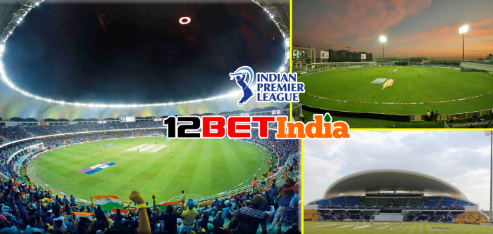 12BET India Feature: The stadiums in UAE that likely to host the IPL season