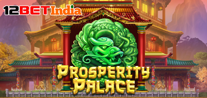 Prosperity Palace slot game review and 12BET India's Wealth Serie Tournament