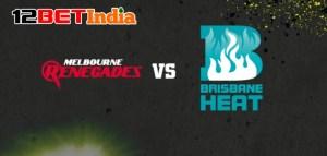 12BET Predictions BBL 2020-21 Match 49 Melbourne Renegades vs Brisbane Heat