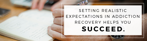 Setting Expectations for Addiction Recovery