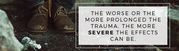 Effects of Trauma: More Severe when Prolonged