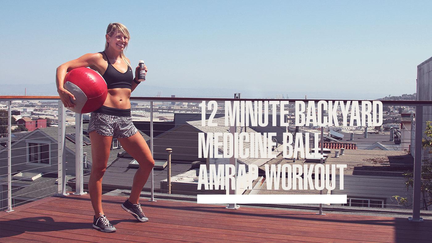 12-Minute Backyard Medicine Ball AMRAP Workout (+ Video!)