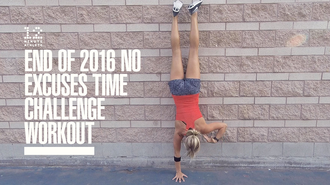 End of 2016 No Excuses Time Challenge Workout (+ Video!)