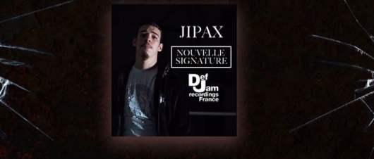 Jipax nouvelle signature Def jam France