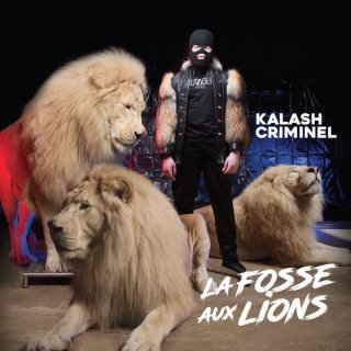 La Fosse Aux Lions de Kalash Criminel (Télécharger, écouter) MP3