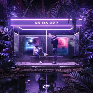 DTF - On ira où (Album)