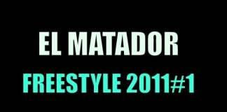 el matador freestyle 2011