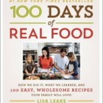 Why I love 100 Days of Real Food. Plus 10 (non-food!) questions for Lisa Leake.