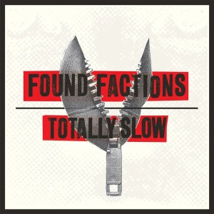 Totally Slow - Found Factions - Single