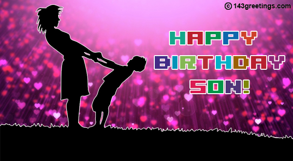 The Best Happy Birthday Messages For Son 143 Greetings