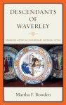 Descendants of Waverley: Romancing History in Contemporary Historical Fiction