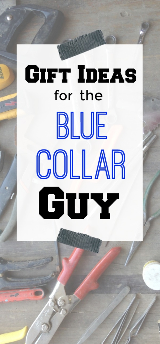 The ultimate gift guide for your blue collar guy who loves to DIY, beer drinking and working with power tools