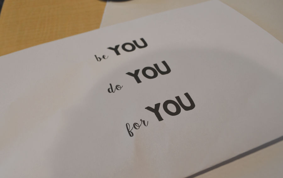 """A sheet of paper with black words saying """"be you, do you, for you"""""""