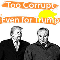 Too corrupt even for Trump