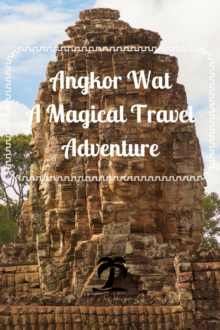 Angkor Wat a Magical Expat Travel Adventure with 1AdventureTraveler