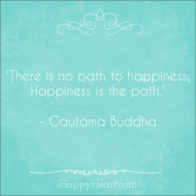 There Is No Path To Happiness 1 Happy Heart