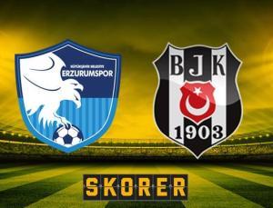 CANLI ANLATIM | Erzurumspor – Beşiktaş! İlk 11'ler belli oldu