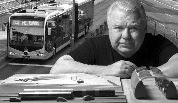 Metrobüsün mucidi hayatını kaybetti
