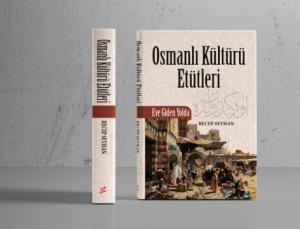 Recep Seyhan'ın yeni kitabı 'Osmanlı Kültürü Etütleri' çıktı!