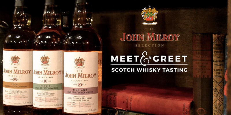 The John Milroy Selection Meet & Greet and Scotch Whisky Tasting - Seattle at The Rainier Club  820 4th Avenue, Seattle, WA 98104