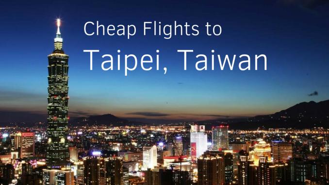 cheap flights to Taipei Taiwan