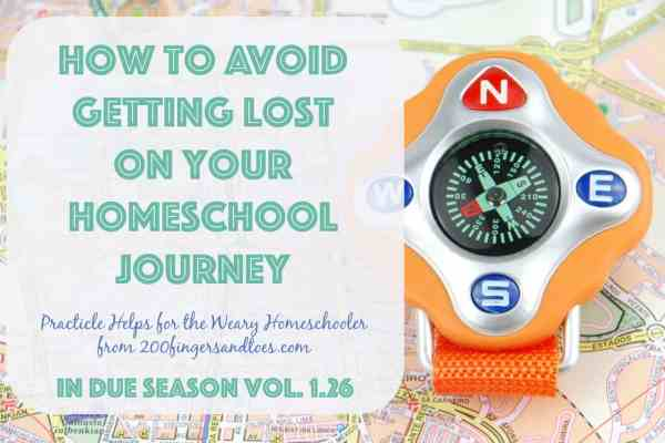 How to Avoid Getting Lost on Your Homeschool Journey