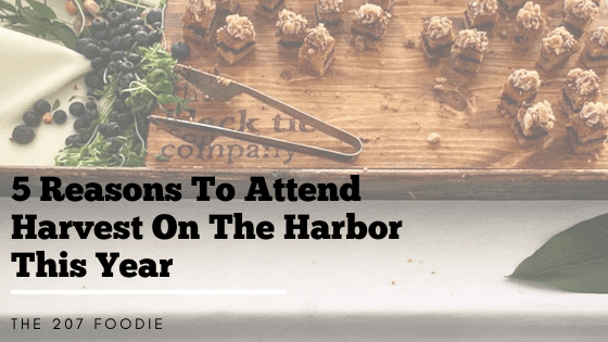 5 reasons to attend Harvest on the Harbor this year