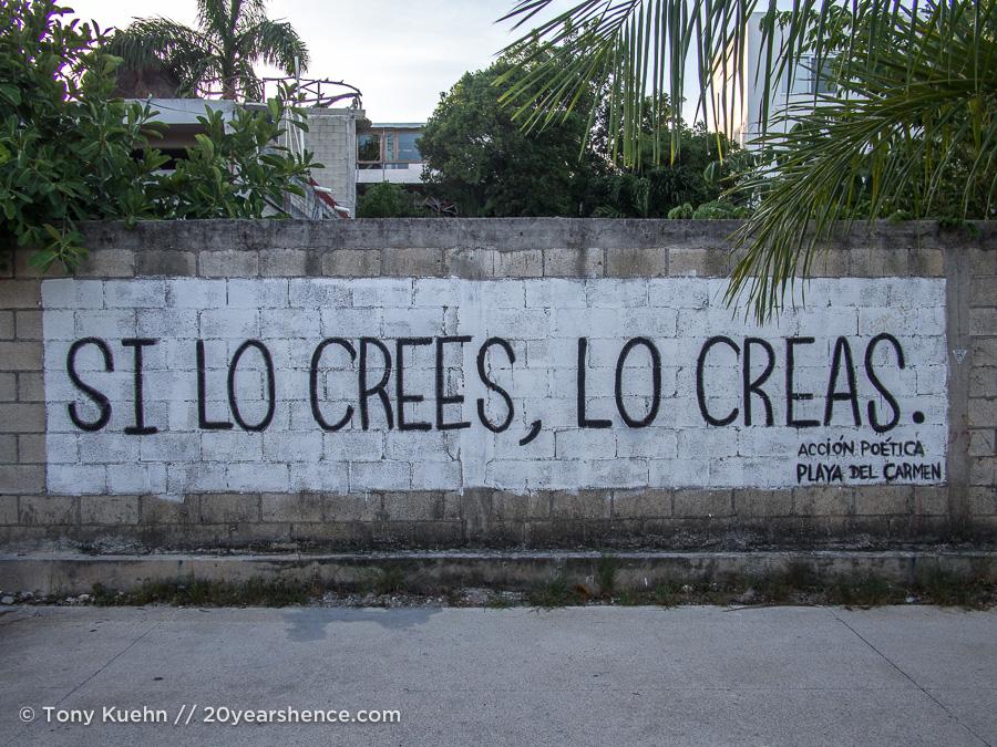 """""""If you believe it, create it."""""""