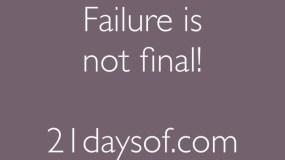 Failure is not final!