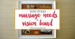 Why Every Marriage Needs A Marriage Vision Board