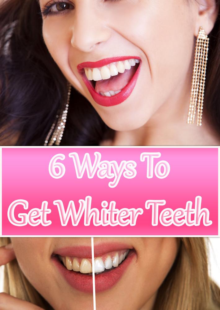 6 Ways To Get Whiter Teeth
