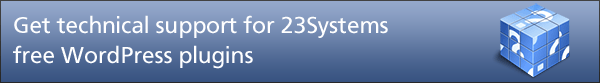 Get technical support for 23Systems free WordPress plugins