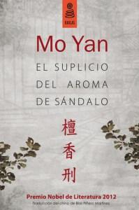 El suplicio del aroma de sándalo, de Mo Yan, es una historia de amor y una crítica a la corrupción en el ocaso de la época imperial china.