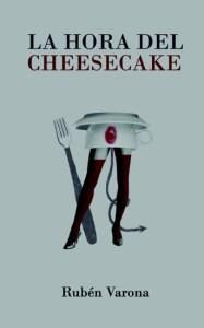 La hora del Cheesecake, de Rubén Varona.