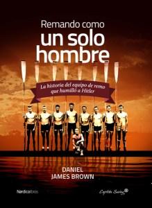 Remando como un solo hombre, de Daniel James Brown
