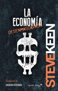 La economia desenmascarada, de Steve Keen