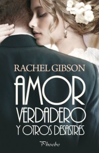 Amor verdadero y otros desastres de Rachel Gibson