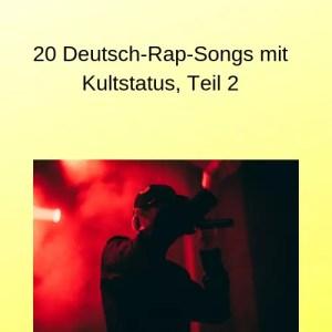 20 Deutsch-Rap-Songs mit Kultstatus, Teil 2