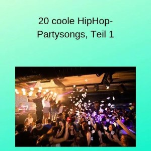 20 coole HipHop-Partysongs, Teil 1