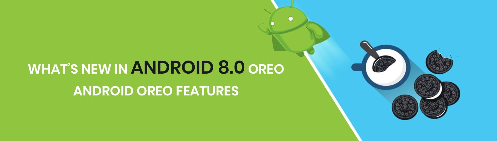 What's New in Android 8.0 Oreo | Android Oreo Features