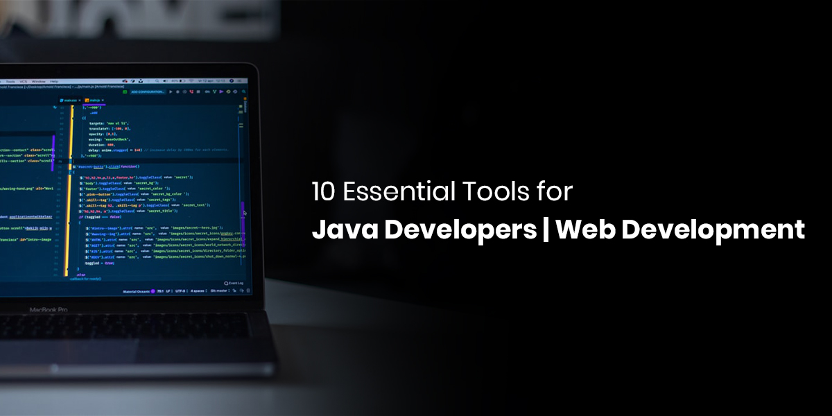 10 Essential Tools for Java Developers | Web Development