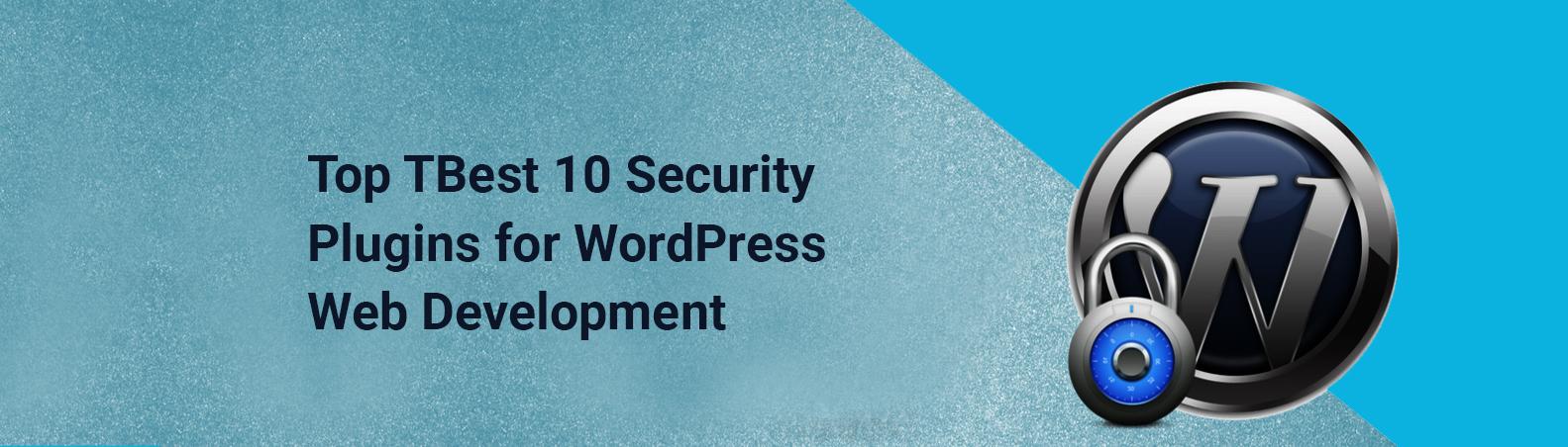 Best 10 Security Plugins for WordPress Web Development