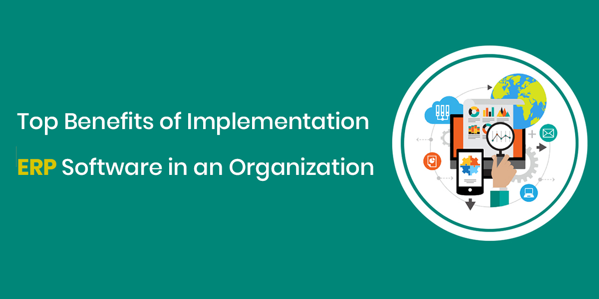 Top Benefits of Implementation ERP Software in an Organization