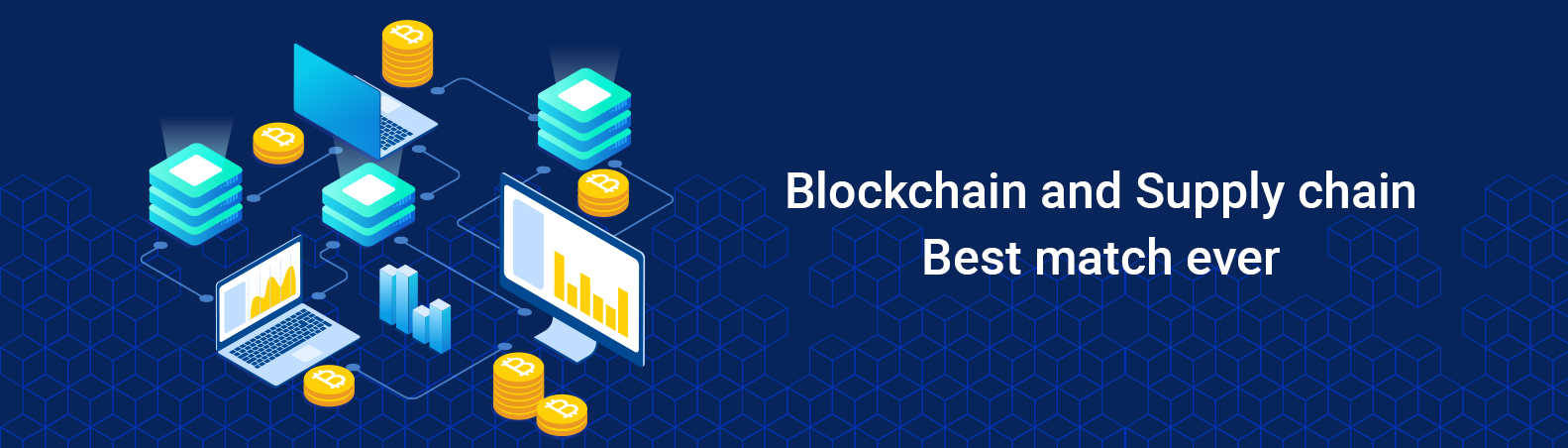 Blockchain and Supply Chain – Best Match Ever