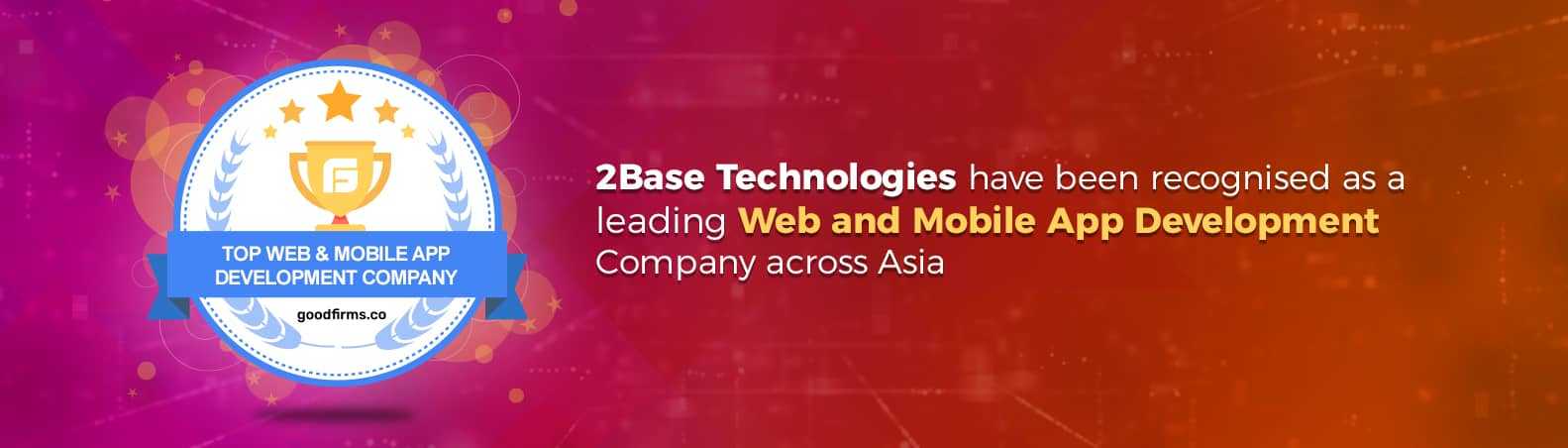 2Base Technologies pulls the attention of GoodFirms for its phenomenal Software Development Services