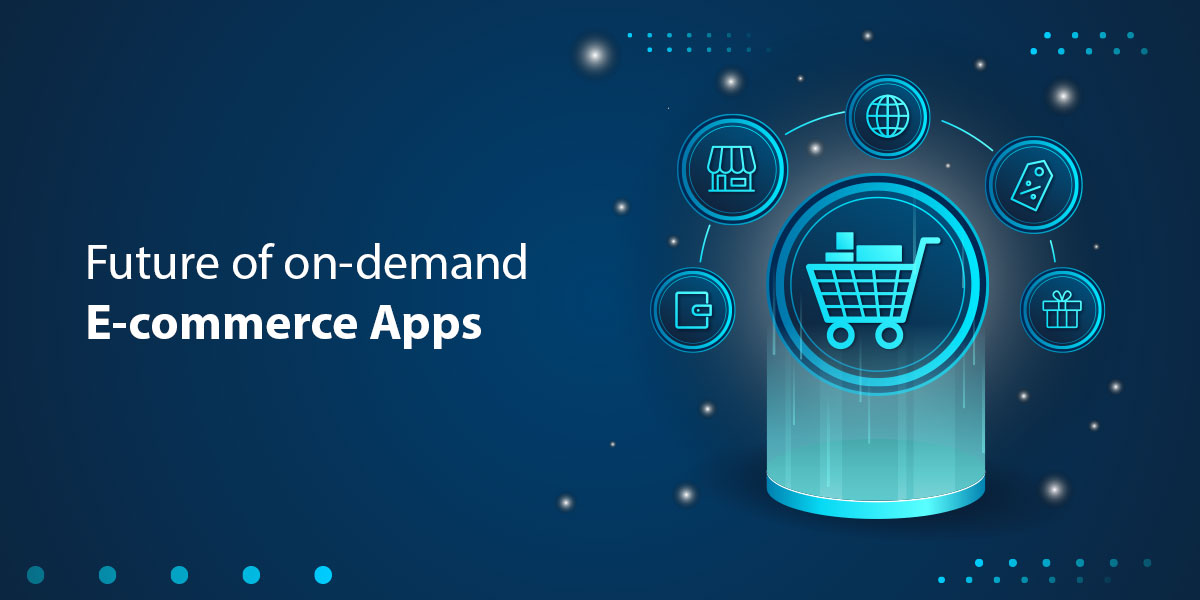 Future-of-on-demand-E-commerce-Apps