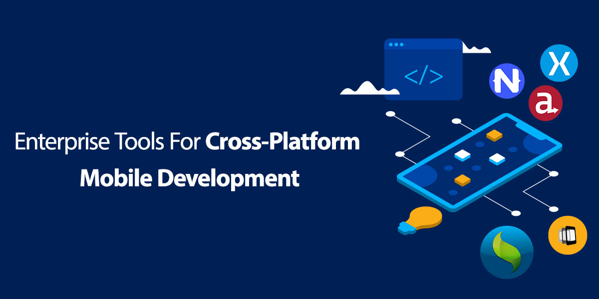 Enterprise-Tools-For-Cross-Platform.